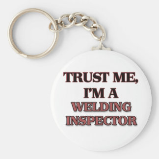 Trust Me I'm A WELDING INSPECTOR Keychain