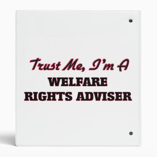Trust me I'm a Welfare Rights Adviser 3 Ring Binders