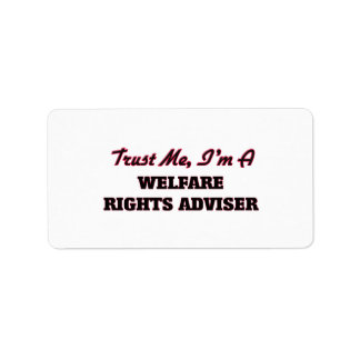 Trust me I'm a Welfare Rights Adviser Address Label