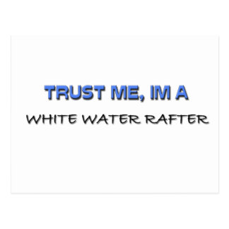 Trust Me I'm a White Water Rafter Postcard