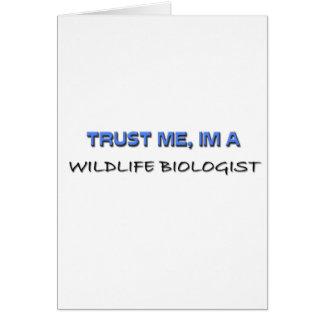 Trust Me I'm a Wildlife Biologist Greeting Card