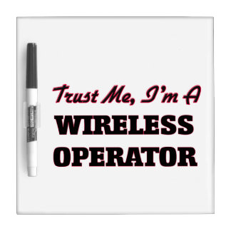 Trust me I'm a Wireless Operator Dry-Erase Whiteboard