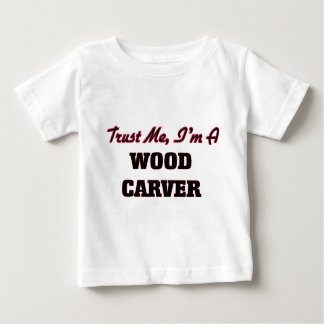 Trust me I'm a Wood Carver Tshirt
