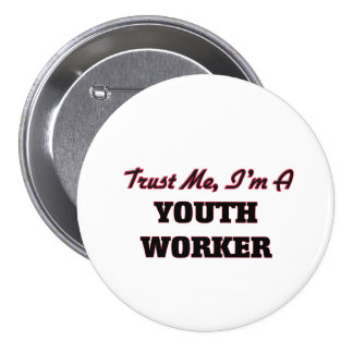 Trust me I'm a Youth Worker 3 Inch Round Button