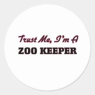 Trust me I'm a Zoo Keeper Classic Round Sticker