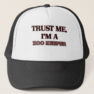 Trust Me I'm A ZOO KEEPER Trucker Hat