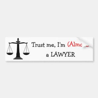 Trust me, I'm (Almost) a Lawyer Car Bumper Sticker