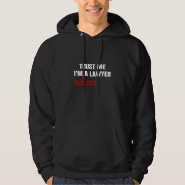 Trust Me I'm Almost A Lawyer Future Solicitor Gift Hoodie