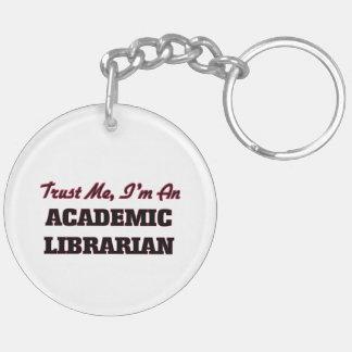 Trust me I'm an Academic Librarian Key Chain