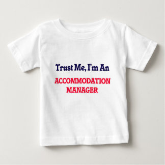 Trust me, I'm an Accommodation Manager Baby T-Shirt