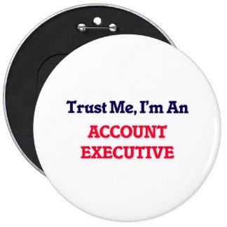 Trust me, I'm an Account Executive Pinback Button