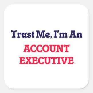 Trust me, I'm an Account Executive Square Sticker