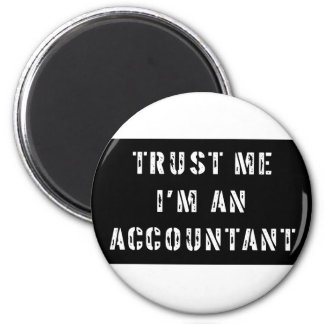 Trust Me I'm An Accountant 2 Inch Round Magnet