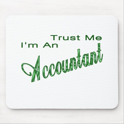 Trust Me I'm An Accountant Mouse Pad