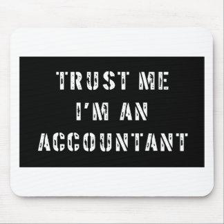 Trust Me I'm An Accountant Mousepads