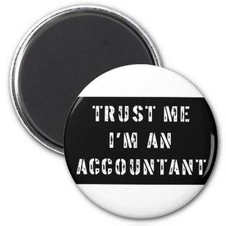 Trust Me I'm An Accountant Refrigerator Magnet
