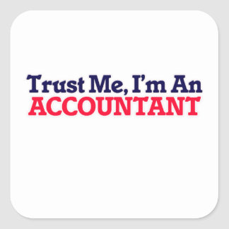 Trust me, I'm an Accountant Square Sticker
