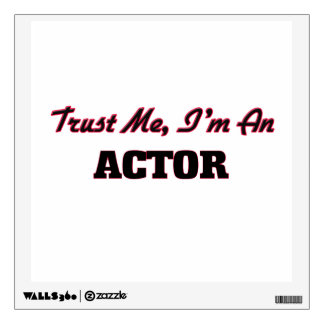 Trust me I'm an Actor Room Decal