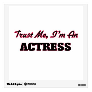 Trust me I'm an Actress Room Decals