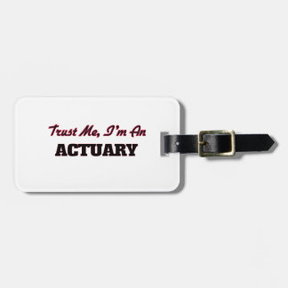 Trust me I'm an Actuary Bag Tag
