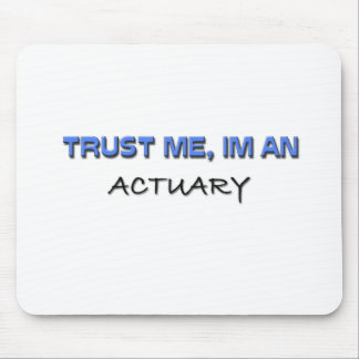 Trust Me I'm an Actuary Mouse Pad