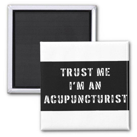 Trust Me I'm An Acupuncturist Magnet