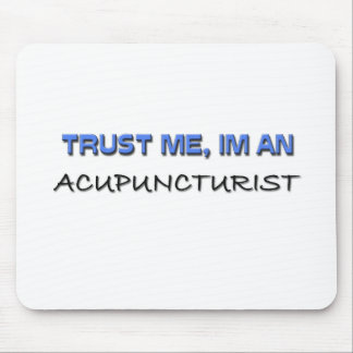 Trust Me I'm an Acupuncturist Mouse Pad
