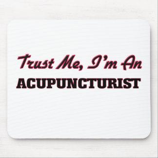 Trust me I'm an Acupuncturist Mouse Pads