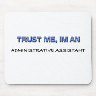 Trust Me I'm an Administrative Assistant Mouse Pad