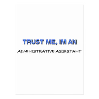 Trust Me I'm an Administrative Assistant Postcard
