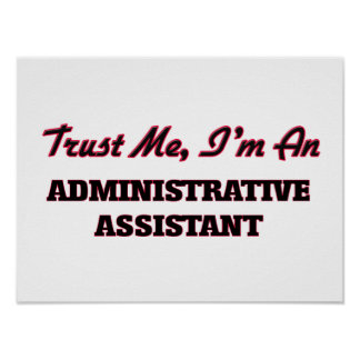 Trust me I'm an Administrative Assistant Poster