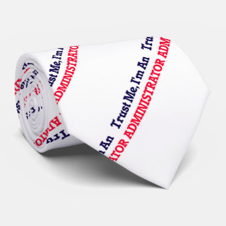 Trust me, I'm an Administrator Neck Tie