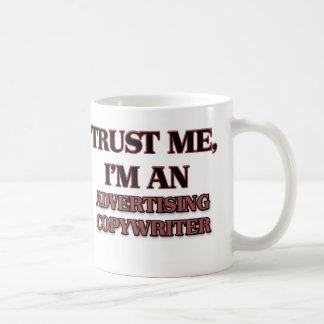 Trust Me I'm an Advertising Copywriter Coffee Mug