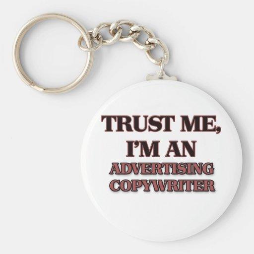 Trust Me I'm an Advertising Copywriter Key Chains