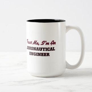 Trust me I'm an Aeronautical Engineer Mug