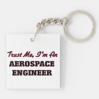 Trust me I'm an Aerospace Engineer Acrylic Key Chains