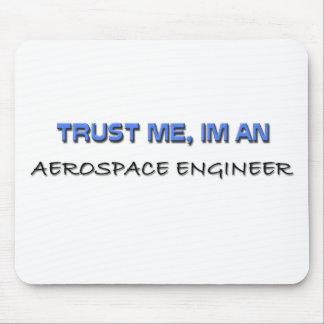 Trust Me I'm an Aerospace Engineer Mouse Pad