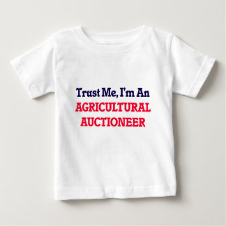 Trust me, I'm an Agricultural Auctioneer Baby T-Shirt