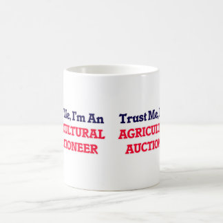 Trust me, I'm an Agricultural Auctioneer Coffee Mug