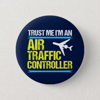 Trust Me I'm an Air Traffic Controller Button