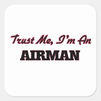 Trust me I'm an Airman Square Sticker