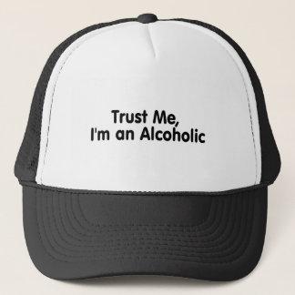 Trust Me Im An Alcoholic Trucker Hat
