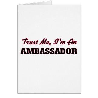Trust me I'm an Ambassador Greeting Card