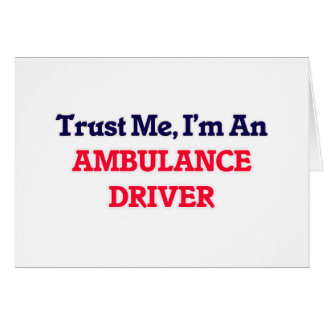 Trust me, I'm an Ambulance Driver Card