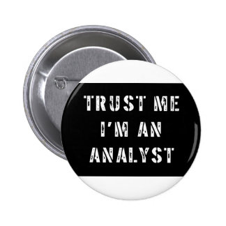 Trust Me I'm An Analyst Pinback Button
