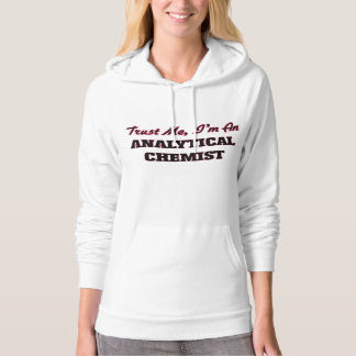 Trust me I'm an Analytical Chemist Hoodie