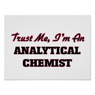 Trust me I'm an Analytical Chemist Poster