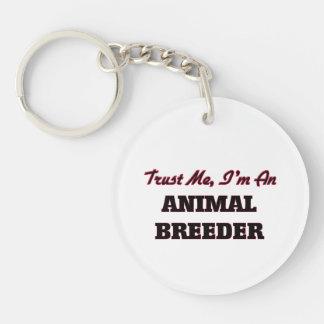 Trust me I'm an Animal Breeder Keychains