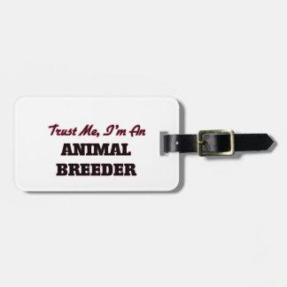 Trust me I'm an Animal Breeder Travel Bag Tags