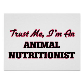 Trust me I'm an Animal Nutritionist Poster